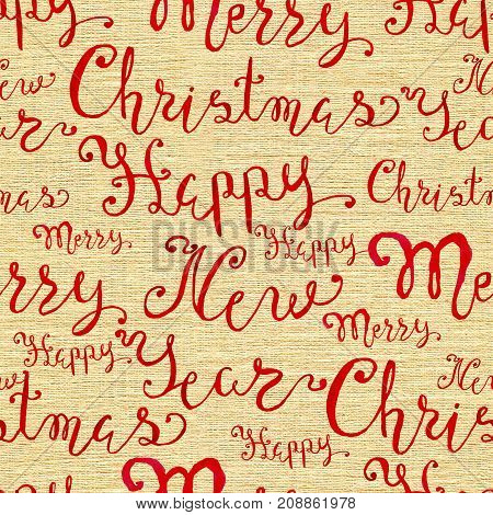 Seamless background with Christmas and New Year lettering on texture. New Year and Christmas holiday vintage pattern, watercolor and graphic hand drawn illustration with lettering