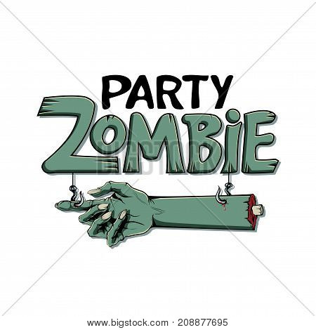 Halloween vector illustration. Invitation to zombie party. Logo lettering zombie party with the severed hand hanging on.