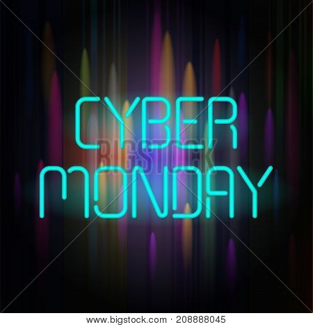 Cyber Monday poster with neon text on a dark background. This illustration can be used for special offers, online sales and web promotion.