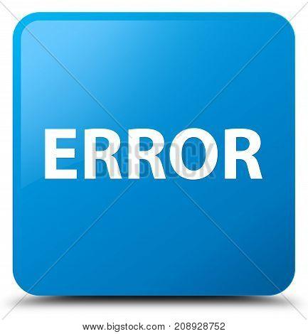 Error Cyan Blue Square Button