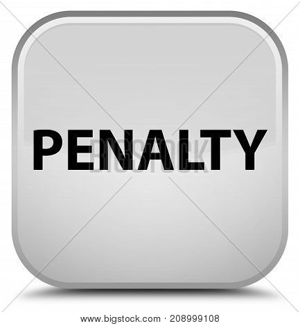 Penalty isolated on special white square button abstract illustration poster