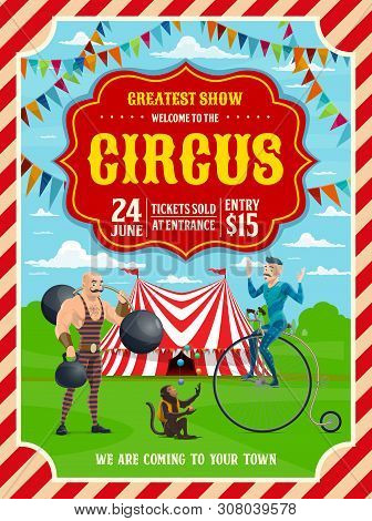 Circus Show Invitation With Carnival Top Tent, Trained Animal And Performers. Vector Acrobat, Strong