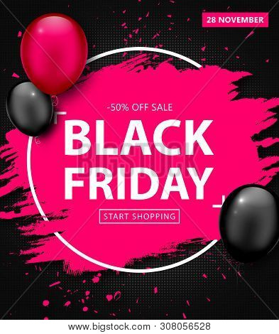 Black Friday Sale Poster. Seasonal Discount Banner With Balloons And Pink Grunge Frame On Black Back