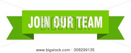 Join Our Team Ribbon Sticker. Join Our Team Sign. Join Our Team Banner