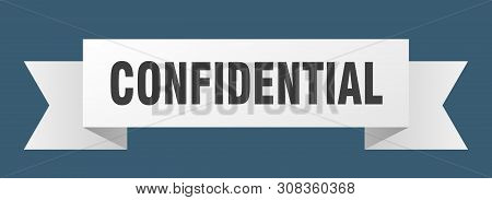 Confidential Ribbon Sticker. Confidential Sign. Confidential Banner