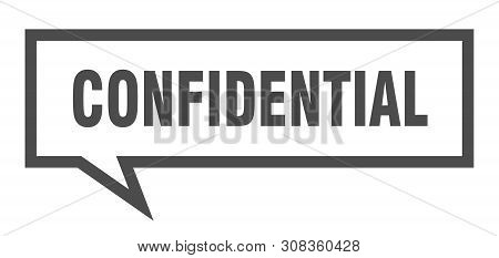 Confidential Speech Bubble On White Background. Confidential Sign