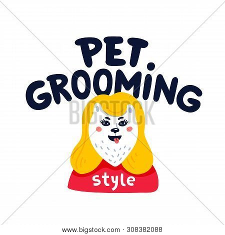 Pet Grooming Logo. Happy Dog Pet Grooming Lettering On White Background. Dog Care, Grooming, Hygiene