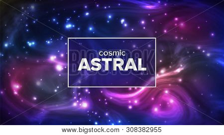Cosmic Astral With Night Sky Stars Banner . Bright Colorful Galaxy Astral Universe Astronomy And Ast