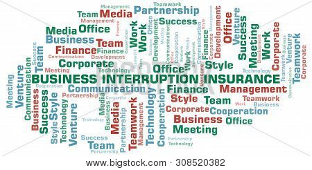 Business Interruption Insurance Word Cloud. Collage Made With Text Only.