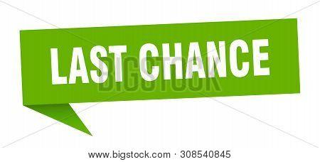 Last Chance Speech Bubble. Last Chance Sign. Last Chance Banner