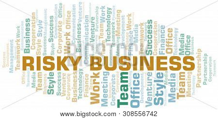 Risky Business Word Cloud. Collage Made With Text Only.