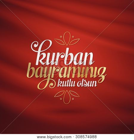 Feast of the Sacrif (Eid al-Adha Mubarak) Feast of the Sacrifice Greeting (Turkish: Kurban Bayraminiz Kutlu Olsun) Holy days of muslim community. Billboard, Poster, Social Media, Greeting Card template. poster
