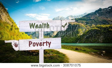 Street Sign the Direction Way to Wealthy versus Poverty poster