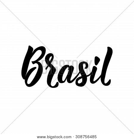 Brasil. Lettering. Vector Illustration. Perfect Design For Greeting Cards, Posters, T-shirts, Banner
