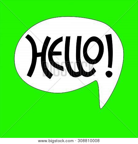 Hand-lettered Uplifting Hello Phrase White Bubble On Green Background For Sticker, Card, T-shirt, Ba