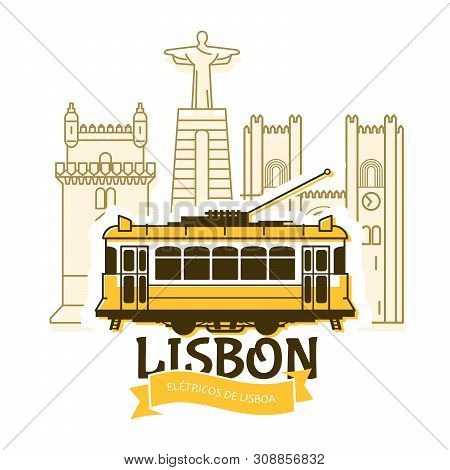 Old Lisbon Tram And Cityscape Of City, Portugal Landmarks, Tramway In Lisbon