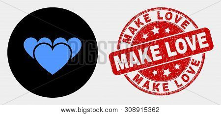 Rounded Love Hearts Icon And Make Love Seal Stamp. Red Rounded Distress Seal Stamp With Make Love Te