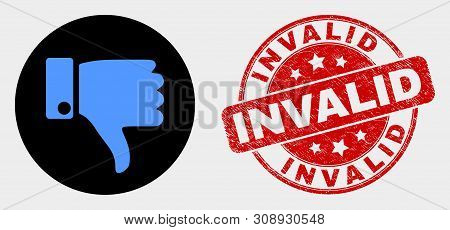 Rounded Thumb Down Icon And Invalid Seal Stamp. Red Round Grunge Seal Stamp With Invalid Caption. Bl