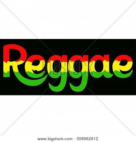 Reggae Label. Lettering Poster. Rastafarian Colors Backgr