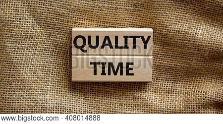 Quality Time Symbol. Wooden Blocks With Words 'quality Time'. Beautiful Canvas Background. Business