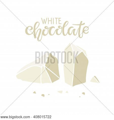 White Chocolate Text With Chocolate Piece Isolated On White Background. Quote Lettering. Broken Piec