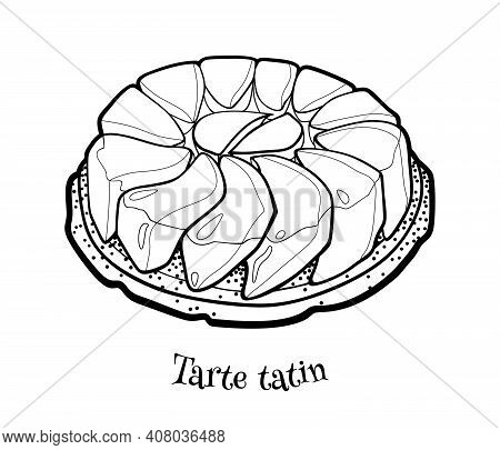 French Apple Pie Tarte Tatin. Traditional Caramelised Dessert . Vector Outline Illustration In Doodl