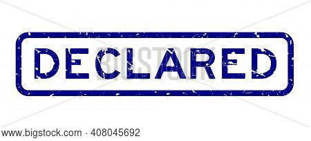 Grunge Blue Declared Word Square Rubber Seal Stamp On White Background