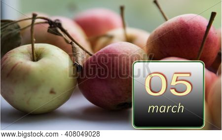 March 5 ,5th Day Of The Month. Apples - Vitamins You Need Every Day. Spring Month. Day Of The Year C