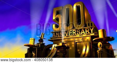 500th Anniversary In Thick Letters On A Large Golden Antique Style Building Illuminated By 6 Floodli