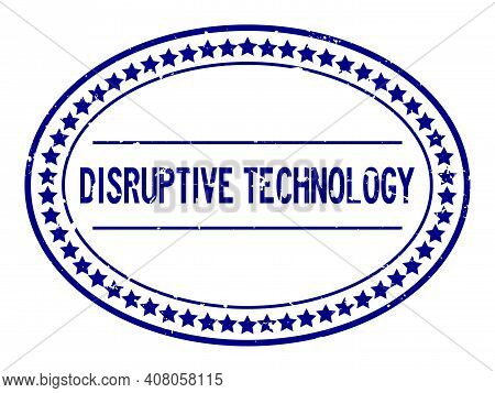Grunge Blue Disruptive Technology Word Oval Rubber Seal Stamp On White Background