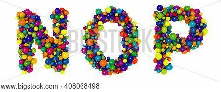 Multicolored Letters N O P. Funny 3d Illustration. Glossy Multicolored Decorative Balls Text.