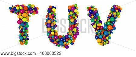 Multicolored Letters T U V. Funny 3d Illustration. Glossy Multicolored Decorative Balls Text.