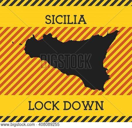 Sicilia Lock Down Sign. Yellow Island Pandemic Danger Icon. Vector Illustration.