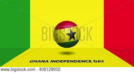 Ghana Independence Day Design With Ghana Ball. Good Template For Ghana Independence Day Or National