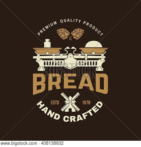 Hand Crafted Bread Badge, Logo. Vector Illustration. Typography Design With Dough, Hop And Balance S