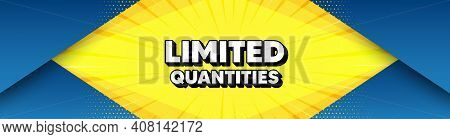 Limited Quantities Symbol. Modern Background With Offer Message. Special Offer Sign. Sale. Best Adve