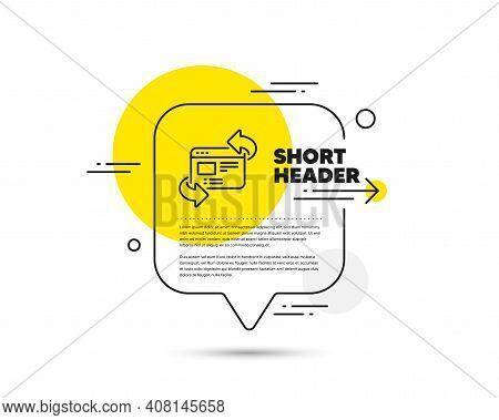 Refresh Website Line Icon. Speech Bubble Vector Concept. Update Web Page Sign. Refresh Website Line