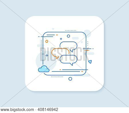 Talk Bubble Line Icon. Abstract Square Vector Button. Speech Bubble Sign. Chat Message Symbol. Talk