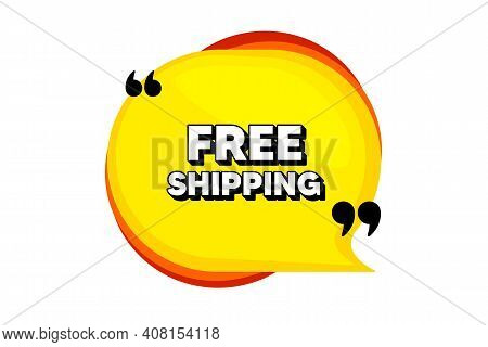 Free Shipping. Yellow Speech Bubble Banner With Quotes. Delivery Included Sign. Special Offer Symbol