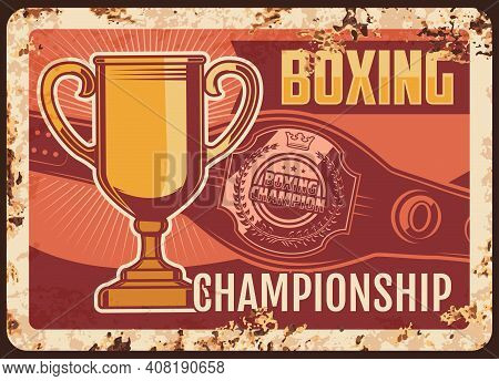 Boxing Championship Metal Plate Rusty, Box Sport And Fight Club League, Vector Retro Poster. Mma Kic