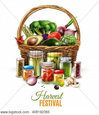 Canned Goods Composition With Harvest In Wicker Basket And Vegetable Conserves In Glass Jars Vector