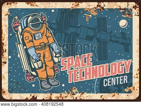 Space Technology Center Vector Rusty Metal Plate, Astronaut Research Open Cosmos. Spaceman Galaxy Ex