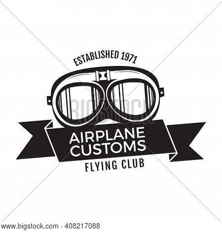 Airplane Customs Emblem Logo Template. Flying Club Silhouette Label With Retro Pilot Goggles And Rib
