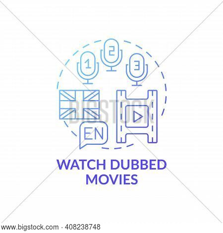 Watching Dubbed Movies Concept Icon. Learning Language Tip Idea Thin Line Illustration. Reinforcing