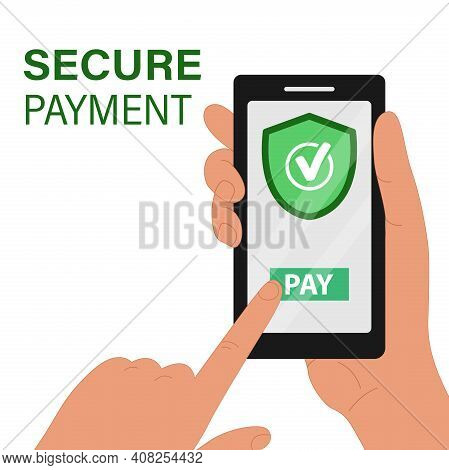 The Design Concept Of Secure Payment. A Hand Holds A Mobile Phone With A Secure Payment Button.