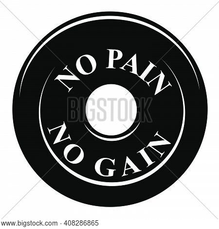 Simple Vector Black And White Barbell Plate, With Text No Pain No Gain Isolated On White