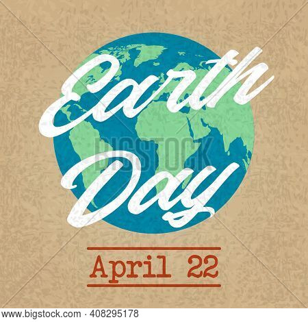 Earth Planet Day Friendly Background. Eco World Symbolic Poster In Retro Creative Style With Craft P