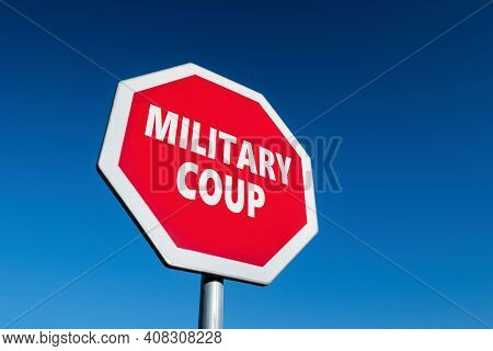 Stop Sign With Military Coup Text To Cease Army Putsch In A Country