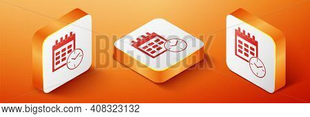 Isometric Calendar And Clock Icon Isolated On Orange Background. Schedule, Appointment, Organizer, T