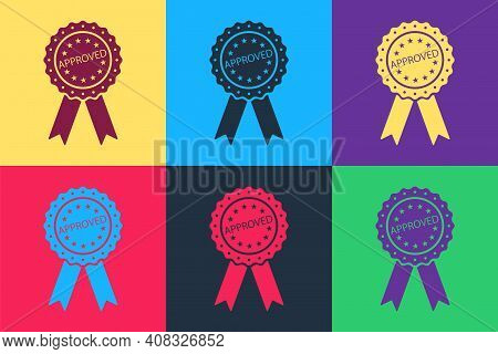 Pop Art Approved Or Certified Medal Badge With Ribbons Icon Isolated On Color Background. Approved S